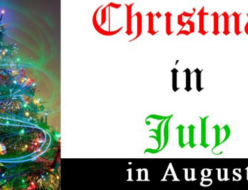 Christmas in July in August